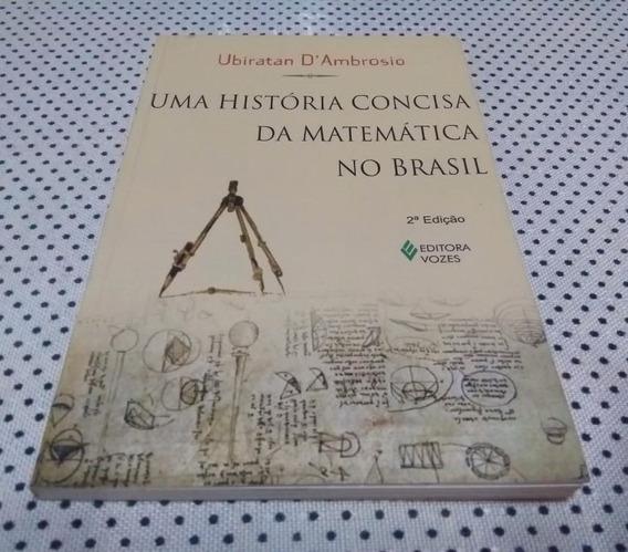 Livro Uma História Concisa Da Matemática No Brasil