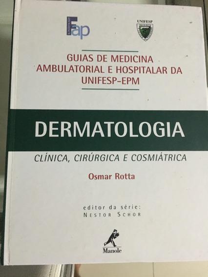 Livro Dermatologia Clínica, Cirúrgica E Cosmiátrica, Otimo!!