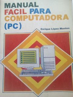 Manual Fácil Para Computadora Pc Ms-dos Antiguo E. López
