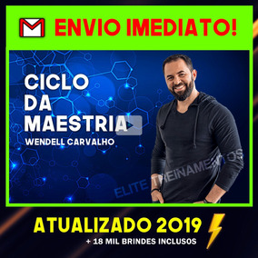 Ciclo Da Maestria Wendell Carvalho Atualizado 2019+ Brindes