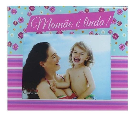 Porta Retrato Vidro 15x20cm Mamãe É Linda