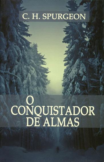 Livro C. H.spurgeon - O Conquistador De Almas