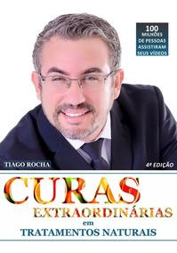 2 Livros Frete Grátis 12x Curas Extraordinárias Tiago Rocha