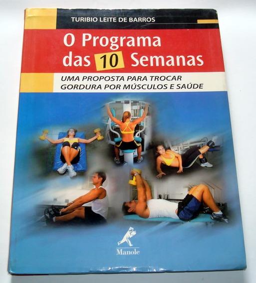 Livro O Programa Das 10 Semanas Gordura Por Músculos E Saúde
