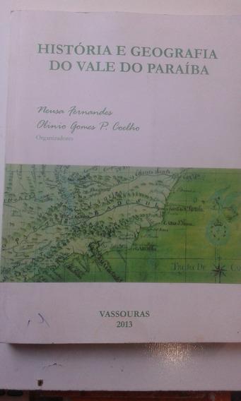 Livro - História E Geografia Do Vale Do Paraíba - Neusa Fern