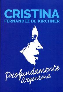 Profundamente Argentina - Cristina Fernandez De Kirchner