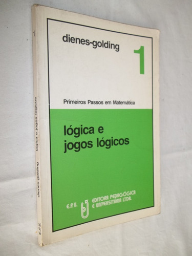 Livro - Lógica E Jogos Lógicos - Dienes Golding