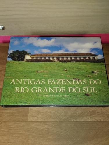 Livro Antigas Fazendas Do Rio Grande Do Sul Lourdes Noronha