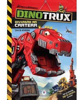 Dinotrux - Diversão Na Cratera - Livro De Atividades