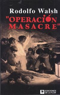 Operacion Masacre. R Walsh. Microcentro Cerrado Hermetico