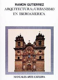 Arquitectura Urbanismo En Iberoamérica, Gutiérrez, Cátedra