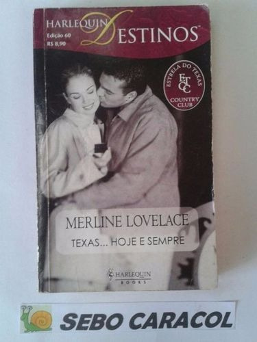 Livro Texas... Hoje E Sempre Merline Lovelace