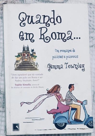 Livro - Quando Em Roma - Gemma Townley - Romance