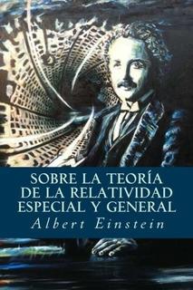 Libro : Sobre La Teoria De La Relatividad Especial Y Gene...