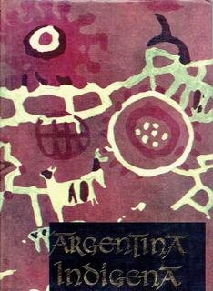 Argentina Indigena - Ibarra Grasso