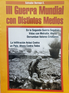 Tercera Guerra Mundial Con Distintos Medios - Salvador Borre