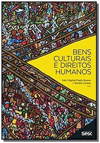 Bens Culturais E Direitos Humanos - Colecao Cultur