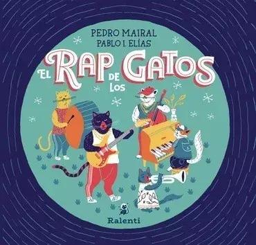 El Rap De Los Gatos - Pablo I Elías Pedro Mairal