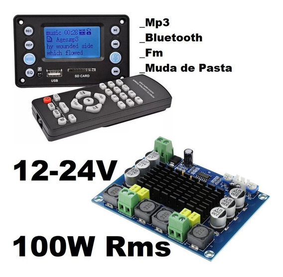 Decodificador Mp3 Bluetooth Fm Muda De Pasta + Amplificador Tpa3116 Estéreo 100w Rms 4a Classe D 12v/24v