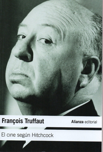 El Cine Según Hitchcock - Truffaut - Alianza