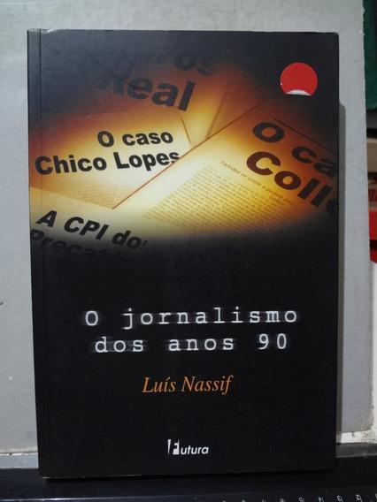 Livro O Jornalismo Dos Anos 90 Luís Nassif