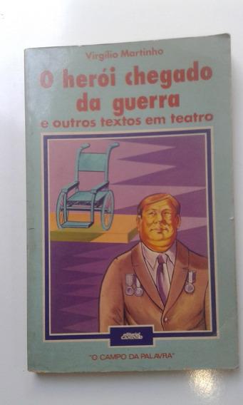 Livro - O Herói Chegado Da Guerra - Virgílio Marinho