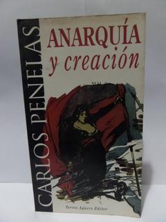 Anarquia Y Creacion - Carlos Penelas