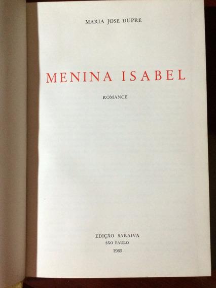 Livro - Menina Isabel, Maria José Dupré - 1ª Edição