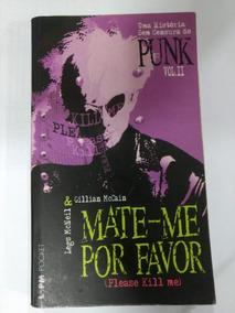 Livro Punk Rock - Mate-me Por Favor ( Please Kill Me )