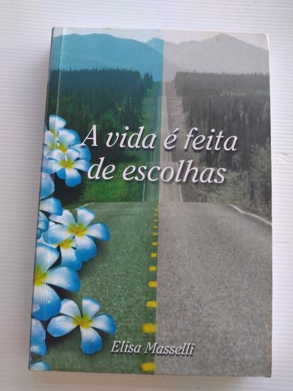 Livro - A Vida É Feira De Escolhas - Elisa Masselli