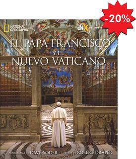 El Papa Francisco Y El Nuevo Vaticano - Yoder / Draper - Dnx