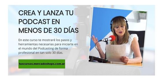 Curso Crea Un Podcast En Menos De 30 Días - Vilma Nuñez