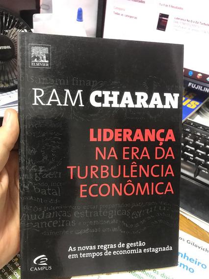 Liderança Na Era Da Turbulência Econômica - Ram Charan
