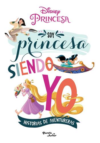 Imagen 1 de 3 de Soy Princesa Siendo Yo De Disney - Planeta Junior