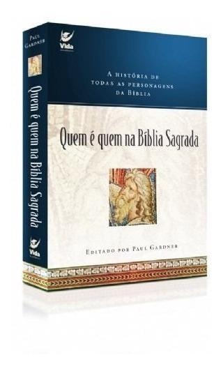 Quem É Quem Na Bíblia Sagrada - Editora Vida