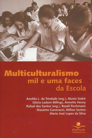 Multiculturalismo Mil E Uma Faces Da Escola