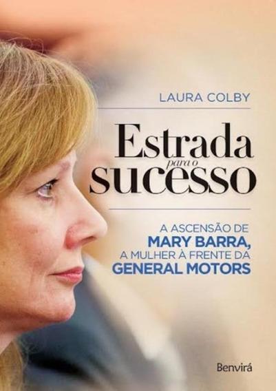 Estrada Para O Sucesso - A Ascensao De Mary Barra, A Mulhe