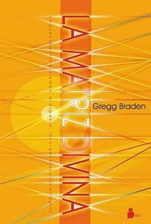 La Matriz Divina - Gregg Braden - Libro Nuevo - Envio En Dia