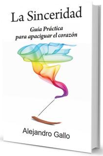 Libro La Sinceridad Guía Práctica Para Apaciguar El Corazón