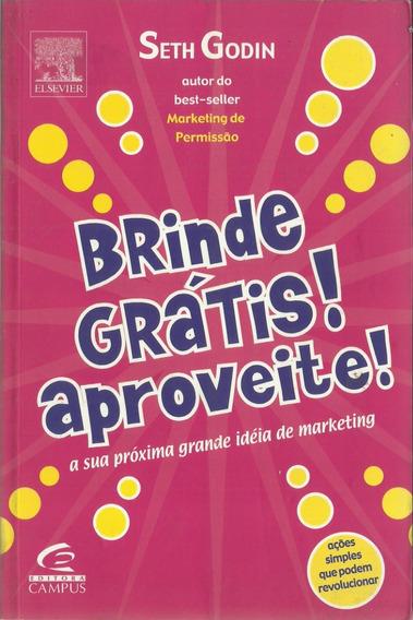 Livro Brinde Grátis Aproveite Seth Godin 7ª Edição 2005