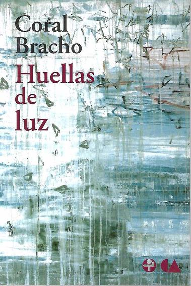 Huellas De Luz - Bracho [hgo]