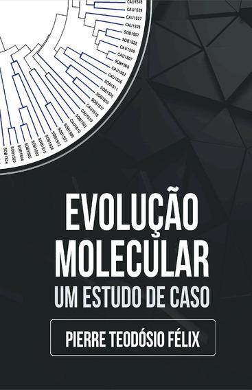 Livro Evolução Molecular: Um Estudo De Caso