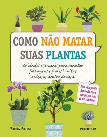 Como Nao Matar Suas Plantas - Publifolha