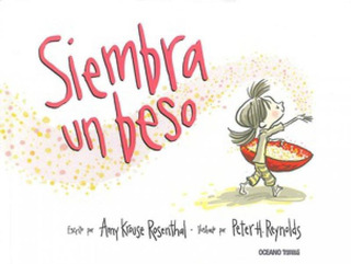 Siembra Un Beso - Rosenthal, Amy Krouse