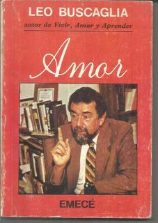 Libro / Amor / Leo Buscaglia / Emece / Año 1986 /