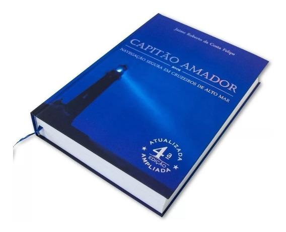 Capitão Amador - Navegação Segura Em Cruzeiros... 4a Edição