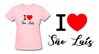 Camiseta Baby Look Feminina Rosa Eu Amo São Luís Maranhão