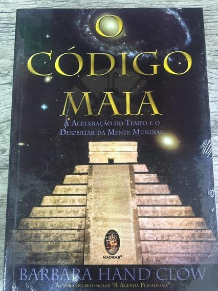 O Código Maia - A Aceleração Do Tempo E Despertar Da Mente