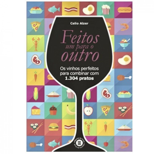 1304 Combinações Com Vinhos Feitos Um Para O Outro