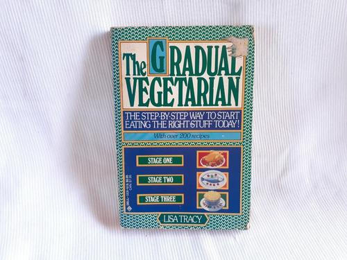 Imagen 1 de 5 de The Gradual Vegetarian Lisa Tracy Dell Trade